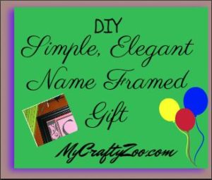 IMG_0968 DIY Simple Elegant Name Frame Gift