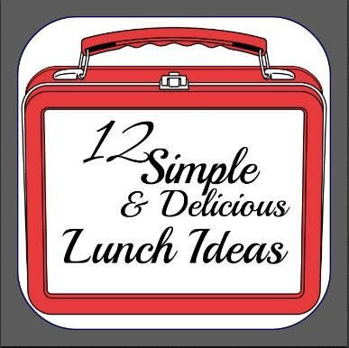 12 Simple and Delicious Lunch Ideas