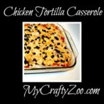 Chicken Tortilla Casserole Recipe Simple and Tasty!