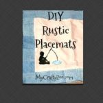 DIY Rustic Placemats & Pattern