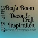Super Simple Boy's Room Decor Craft Inspirations