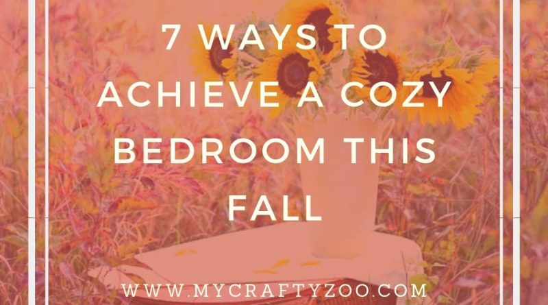 7 Ways to Achieve a Cozy Bedroom This Fall