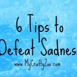 6 Tips to Defeat Sadness