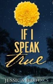 If I Speak True by Jessica Brooks