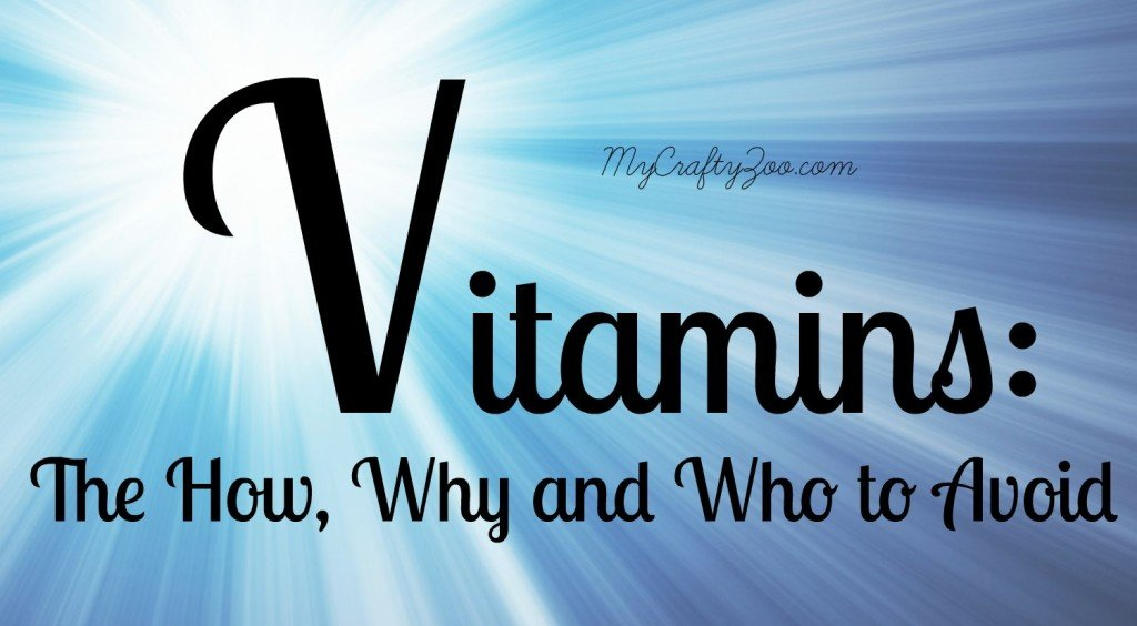 The How, Why and Who to Avoid of Vitamins