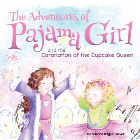 Adventures of Pajama Girl & Coronation of the Cupcake Queen