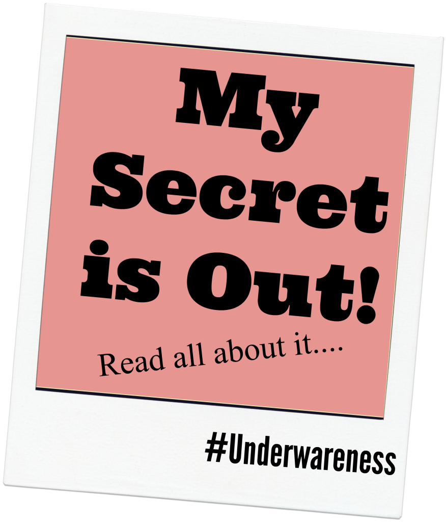 My Secret is Out! #Underwareness