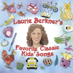 Classic Kids Songs #LaurieBerkner