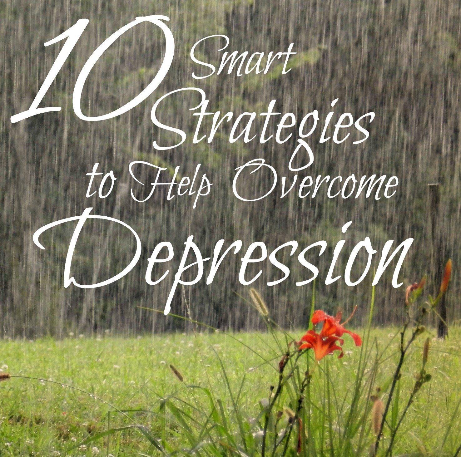 10 Smart Strategies to Overcome Depression