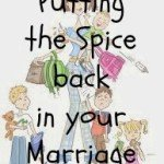 Putting Spice Into Your Marriage *even w kids!*