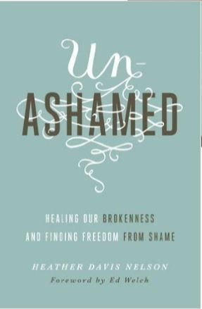 #un-ashamed Healing Our Brokenness & Finding Freedom From Shame