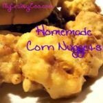 Homemade Corn Nuggets (Dairy Free OR Not)
