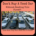 What they DON'T want you to know about buying used cars!