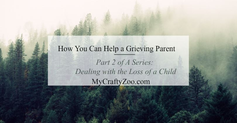 Pare 2 in the Series: How you can help a grieving parent