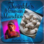Twinkle's Peruvian Munditos (Yummy Dessert!)