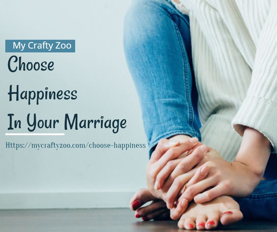 Choose Happiness In Your #Marriage