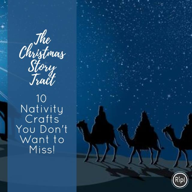 The Christmas Tract & Ten Nativity Crafts You Don't Want o Miss!
