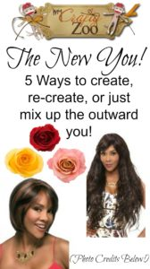 The New You 5 Ways to create, re-create, or just mix up the outward you!