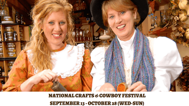 NATIONAL CRAFTS & COWBOY FESTIVAL (September 13 - October 28)