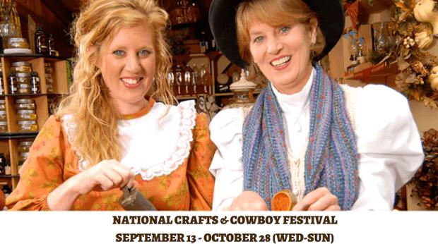 NATIONAL CRAFTS & COWBOY FESTIVAL (September 13 - October 28)