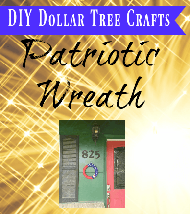 Dollar Tree Patriotic Wreath DIY