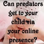 Can Predators Easily Find Your Child?