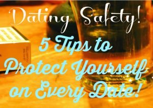 Dating Safety: 5 Tips to Protect Yourself on Every Date