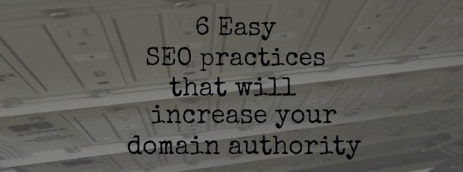 SEO & Domain Authority: Easy Ways to Get them Growing Today