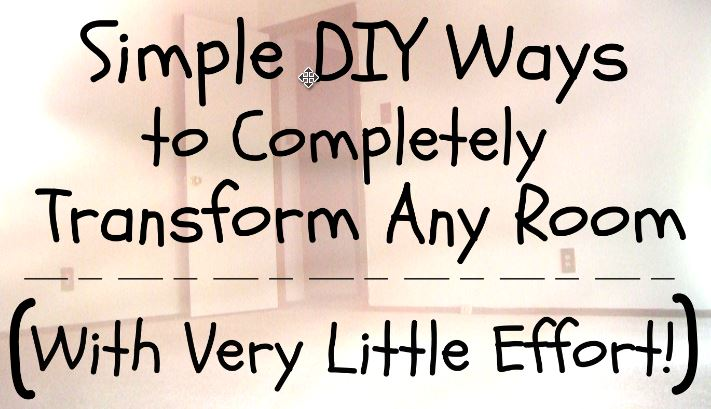 Simple DIY Ways to Completely Transform Any Room