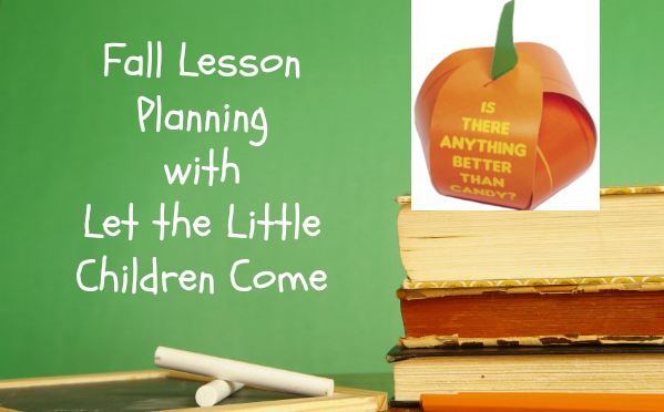 Fall Lesson Planning with Let the Little Children Come @SMGurusNetwork #BTS18