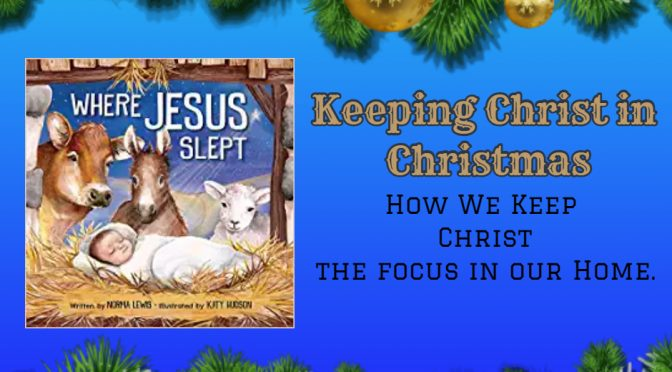 #WhereJesusSlept: Keeping Christ in Christmas