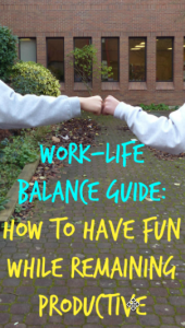 Work-Life Balance Guide: How to Have Fun While Remaining Productive