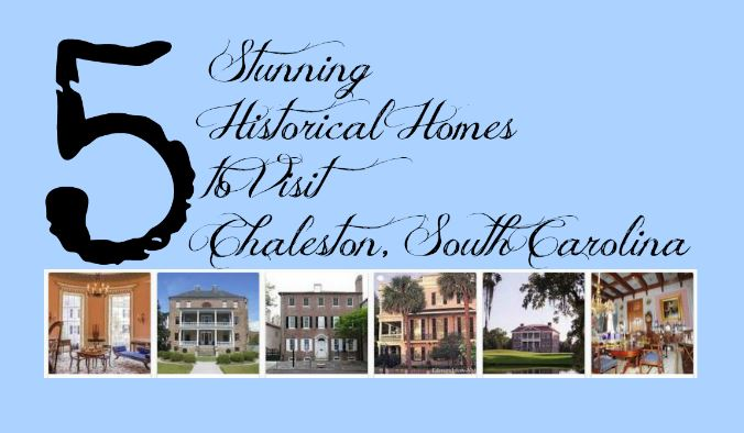 5 Stunning Historical Homes to Visit Charleston South Carolina