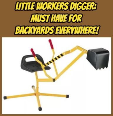 Little Workers Digger: Backyard Must Have!