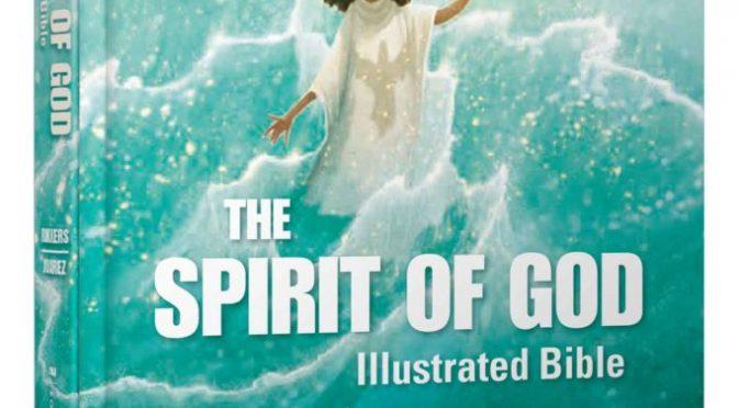 Spirit of God Illustrated Bible #SpiritofGodBible #FlyBy