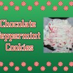 Chocolate Peppermint Cookies #Recipe