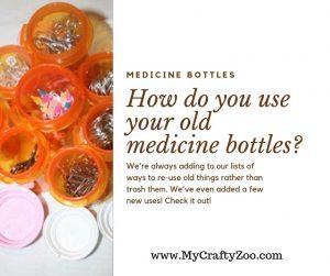 Medicine Bottle Uses: New Ways To Use Old Bottles