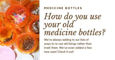 Medicine Bottle Uses: New Ways for Old Bottles
