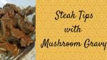 Steak Tips with Gravy #Recipe