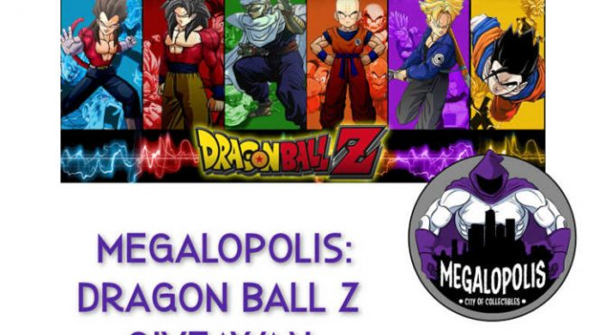 Megalopolis:Dragon Ball Z Giveaway Giveaway!