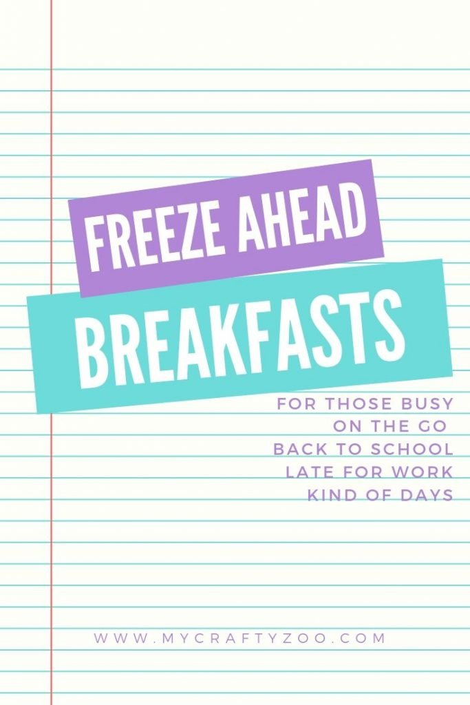 Freeze Ahead Breakfasts For School, Work, On the Go Days