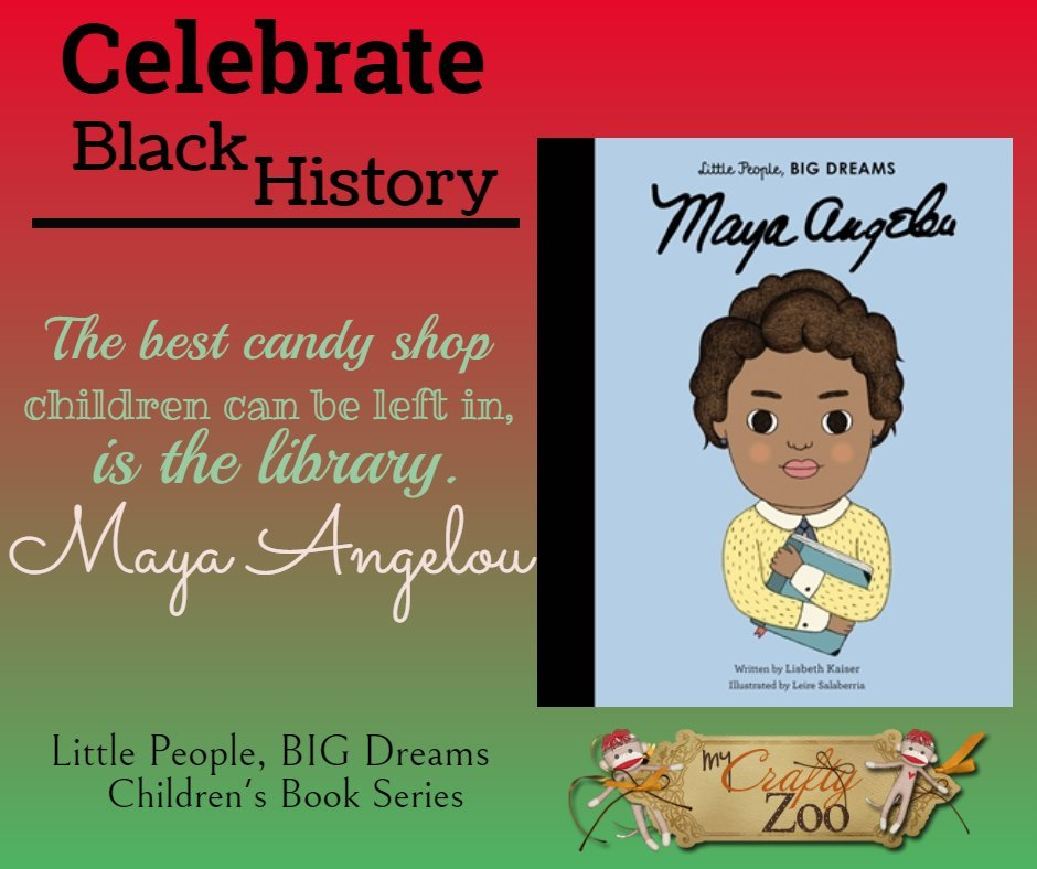 Maya Angelou: Little People, Big Dreams Series. Celebrate Black History @QuartoKnows @Crafty_Zoo