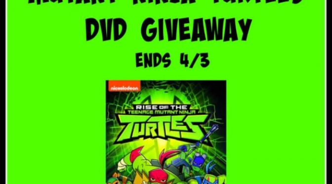 Rise of the Teenage Mutant Ninja Turtles DVD Giveaway!