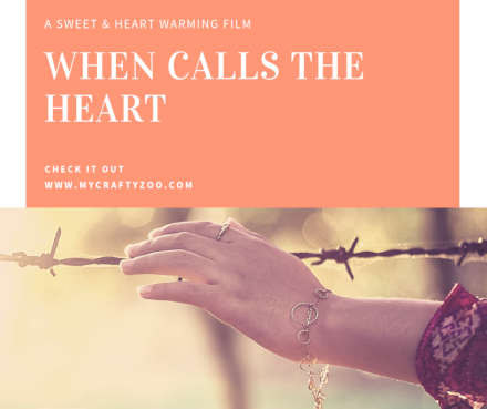 When Calls the Heart Touching & Heartwarming Film For Everyone