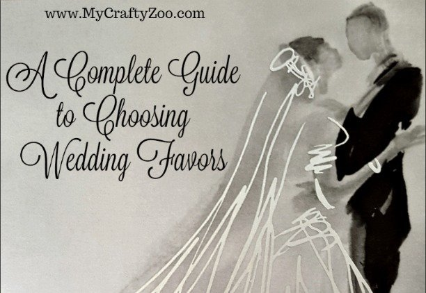 A Complete Guide to the Perfect Choosing Wedding Favors