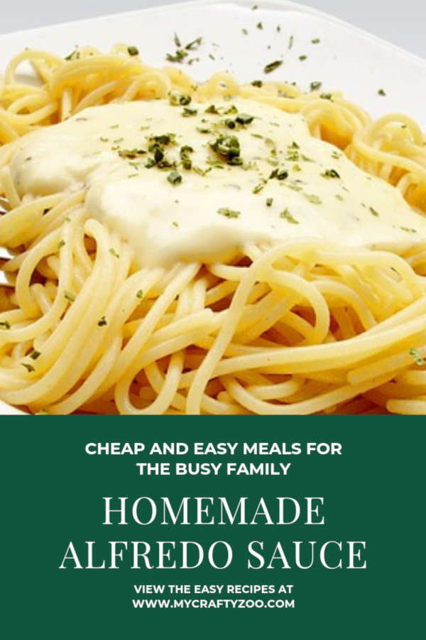 Cheap and Easy Meals for the Busy Family: Homemade Alfredo Sauce