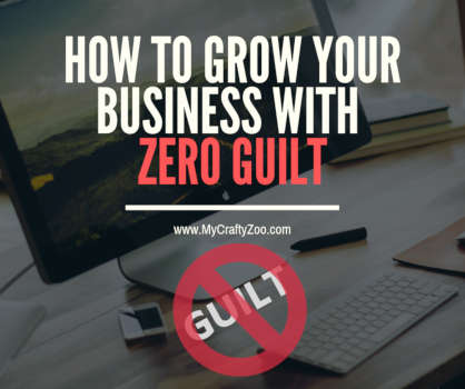 How to Grow Your Business With Zero Guilt