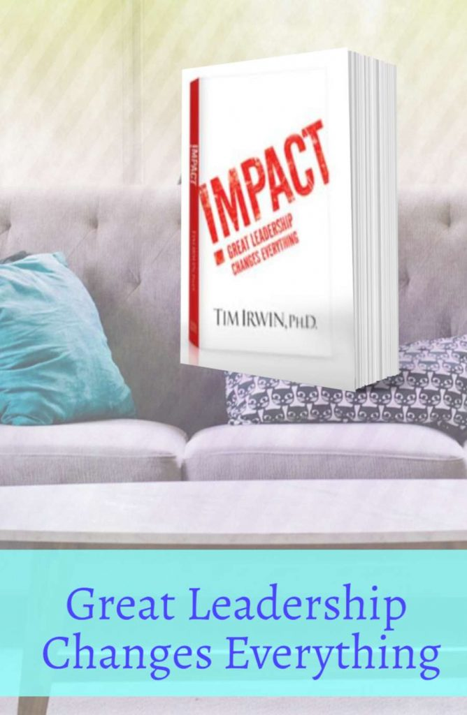 Make an #Impact Great Leadership Changes Everything