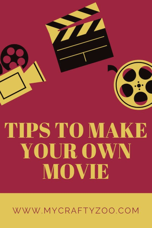 Tips to Make Your Own Movie