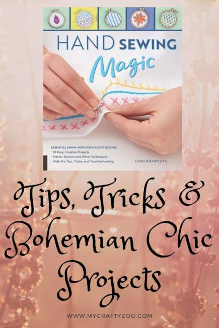 Hand Sewing Magic: Tips, Tricks & Bohemian Chic Projects